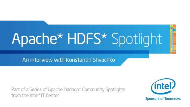 Apache Hadoop* Community Spotlight: Apache HDFS* Podcast